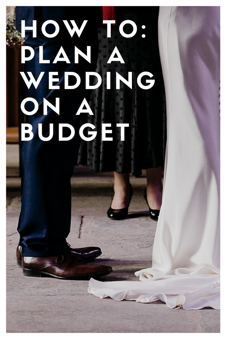 How To: Plan a Wedding on a Budget without comprising on the things that make you weak at the knees!